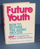 Future Youth: How to Reverse the Aging Process by Prevention Magazine