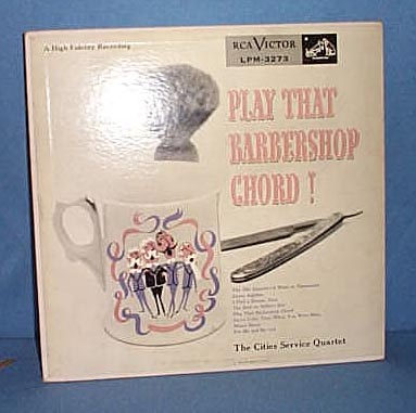 33 1/3 RPM Play That Barbershop Chord! album by The Cities Service Quartet