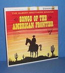 33 RPM LP The Albert Brothers singing Songs of the American Frontier