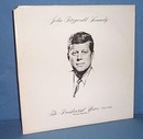 33 RPM LP John Fitzgerald Kennedy The Presidential Years -1960-1963.  Original Speeches