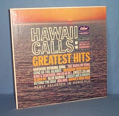 33 LP Webley Edwards presents Hawaii Calls: Greatest Hits