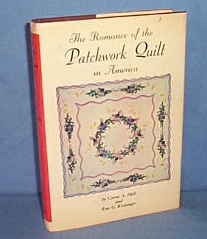 Romance of the Patchwork Quilt in America by Carrie A. Hall and Rose G. Kretsinger