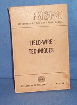 Department of the Army, Field Manual FM24-20, Field - Wire - Techniques, May, 1956