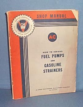How to Service Fuel Pumps and Gasoline Strainers shop manual, General Motors