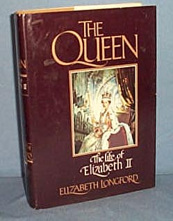 The Queen: The Life of Elizabeth II by Elizabeth Longford