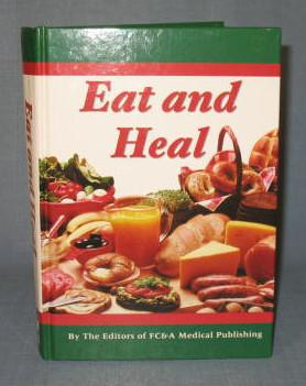 Eat and Heal by the editors of FC&A Medical Publishing