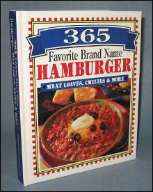 365 Favorite Brand Name Hamburger Meat Loaves, Chilies, and More