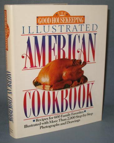 The Good Housekeeping Illustrated American Cookbook