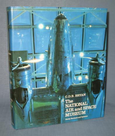 The National Air and Space Museum, Second Edition by C.D.B. Bryan