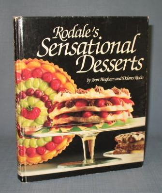 Rodale's Sensational Desserts by Joan Bingham and Dolores Riccio
