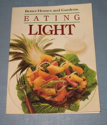 Better Homes and Gardens Eating Light