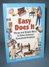 Easy Does It : Cheap and Simple Ways to Solve Common Household Problems by the Editors of FC&A Publishing