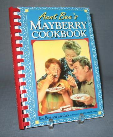 Aunt Bee's Mayberry Cookbook by Ken Beck and Jim Clark