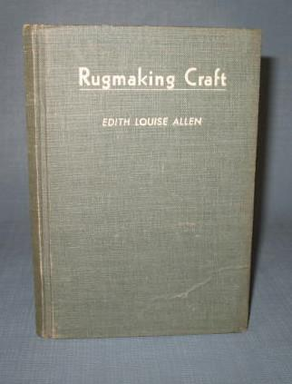 Rugmaking Craft by Edith Louise Allen