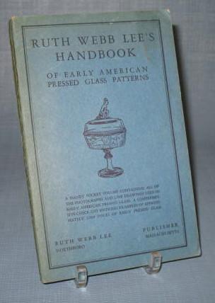 Ruth Webb Lee's Handbook of Early American Pressed Glass Patterns