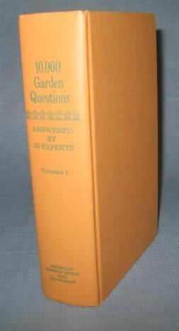 10,000 Garden Questions Answered by 20 Experts, Volume One