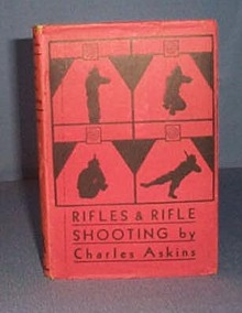 Rifles and Rifle Shooting by Charles Askins