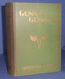 Guns and Gunning by Captain Paul A. Curtis
