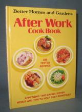 Better Homes and Gardens After Work Cook Book