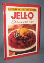 Favorite Brand Name Recipes Jell-o Celebrating 100 Years