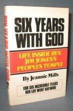 Six Years with God : Life Inside Rev. Jim Jones's Peoples Temple by Jeannie Mills