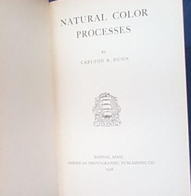 Natural Color Processes by Carlton E. Dunn