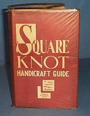 Square Knot Handicraft Guide by Raoul Graumont and Elmer Wenstrom