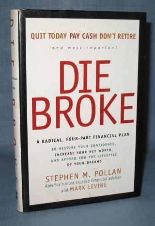 Die Broke by Stephen M. Pollan and Mark Levine