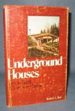 Underground Houses : How to Build a Low-Cost Home by Robert L. Roy
