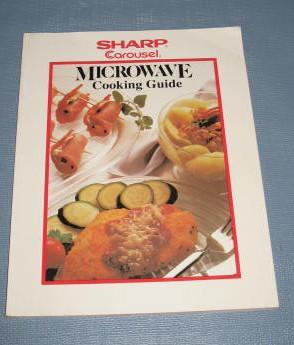 Sharp Carousel Microwave Cooking Guide