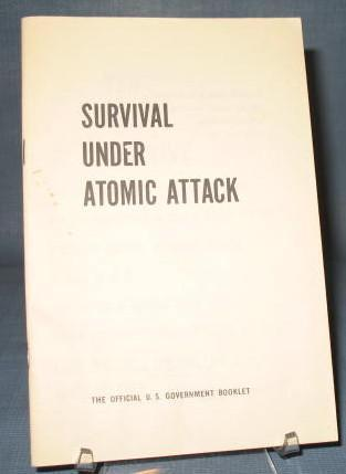 Survival Under Atomic Attack : The Official U.S. Government Booklet
