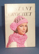 Instant Crochet created by the Needlecraft Institute