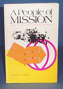 A People of Mission: A History of General Conference Mennonite Overseas Missions by James C. Juhnke