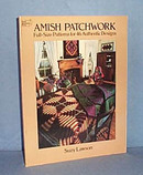 Amish Patchwork: Full-Size Patterns for 46 Authentic Designs by Suzy Lawson