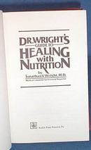 Dr. Wright's Guide to Healing with Nutrition by Jonathan V. Wright