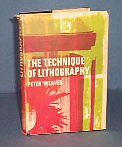 The Technique of Lithography by Peter Weaver