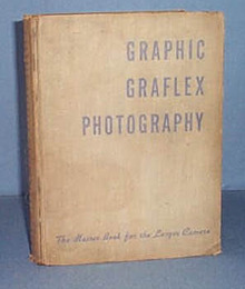 Graphic Graflex Photography by Willard D. Morgan and Henry M. Lester
