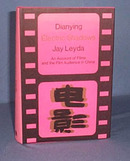 Dianying Electric Shadows: An Account of Films and the Fim Audience in China