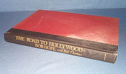 The Road to Hollywood: My 40-year Love Affair with the Movies by Bob Hope and Bob Thomas