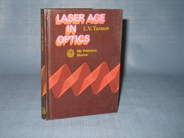 Laser Age in Optics by L. V. Tarasov from Mir Publishers, Moscow : English Translation