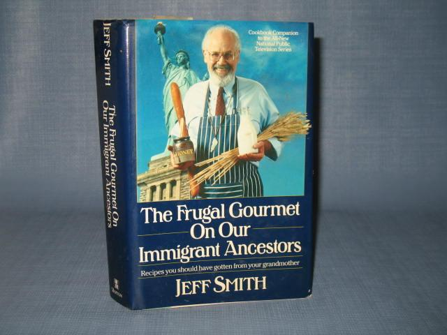 The Frugal Gourmet on our Immigrant Ancestors by Jeff Smith