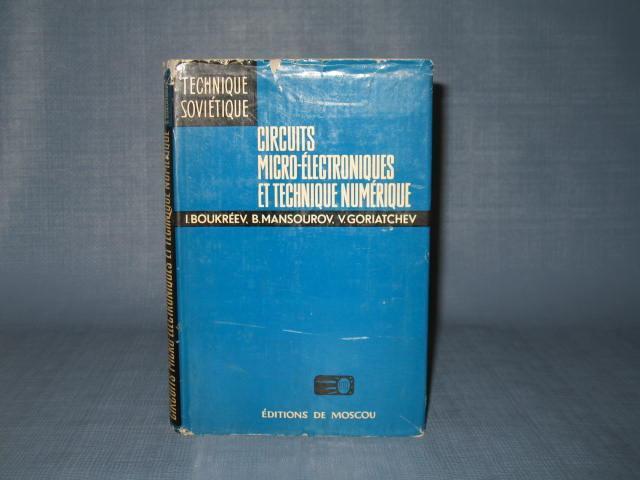 Circuits Micro-Electroniques Et Technique Numerique by I. Boukreev, B. Mansourov, V. Goriatchev