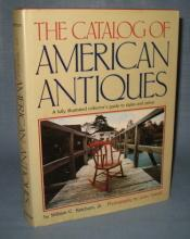 The Catalog of American Antiques by William C. Ketchum Jr.