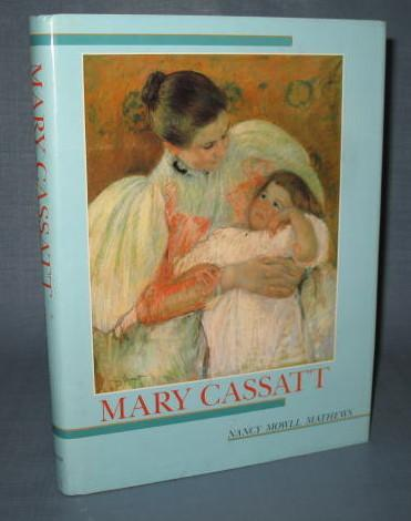 Mary Cassatt by Nancy Mowll Mathews
