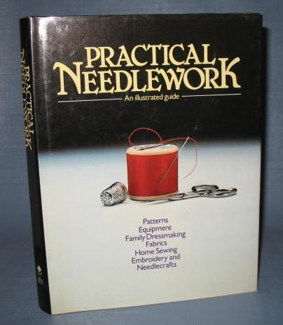 Practical Needlework : An Illustrated Guide from Chartwell Books, Inc.