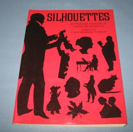 Silhouettes : A Pictorial Archive of Varied Illustrations edited by Carol Belanger Grafton