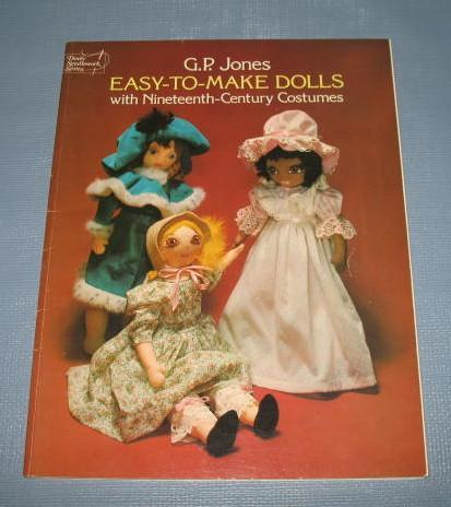 Easy-To-Make Dolls with Nineteenth Century Costumes by G. P. Jones