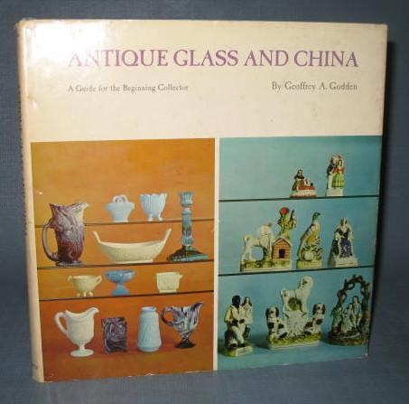 Antique Glass and China : A Guide for the Beginning Collector by Geoffrey A. Godden