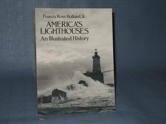 America's Lighthouses : An Illustrated History by Francis Ross Holland, Jr.