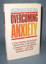 Overcoming Anxiety by Archibald D. Hart, Ph.D.